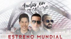 Andas en Mi Cabeza – Chino y Nacho Ft Daddy Yankee