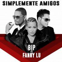 Simplemente Amigos – BIP ft Fanny Lú