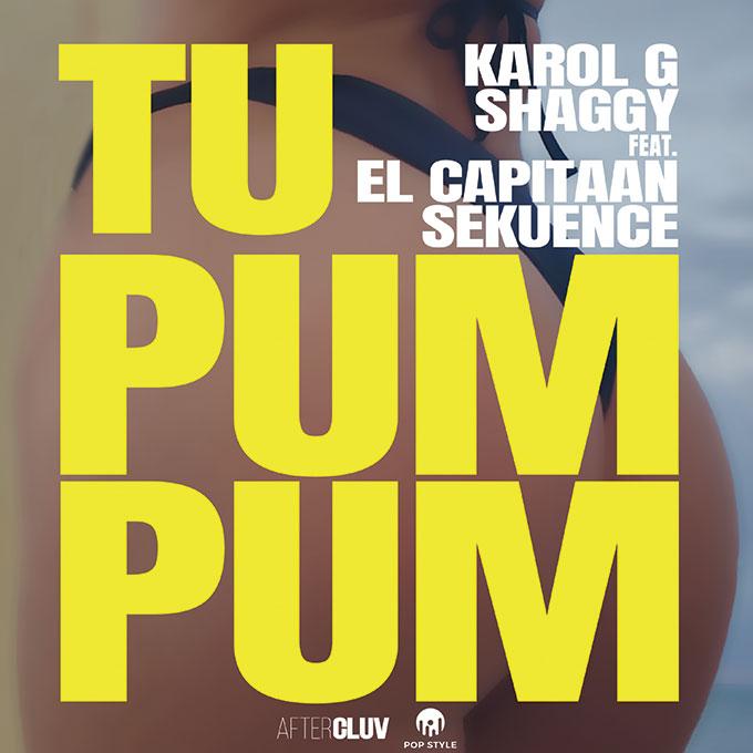"""""""Tu pum pum"""" lo nuevo de Karol G & Shaggy FT El Capitaan y Sekuence"""