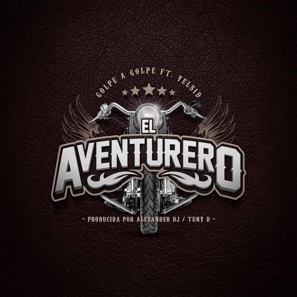 """""""El Aventurero"""" lo nuevo de Golpe a Golpe producido por Alexander DJ"""