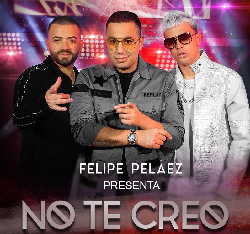 """Felipe Peláez, Nacho & Noriel presentan oficialmente su canción """"No Te Creo"""""""