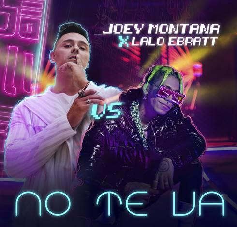 """Joey Montana estrena """"No te Va"""" una explosiva colaboración junto a Lalo Ebratt"""